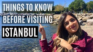 THINGS TO KNOW BEFORE VISITING ISTANBUL, TURKEY