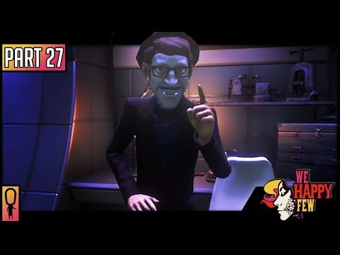 DEPARTMENT OF SCIENTIFIC RESEARCH - Part 27 - 💊 We Happy Few  💊 (Full Release 2018) Let's Play