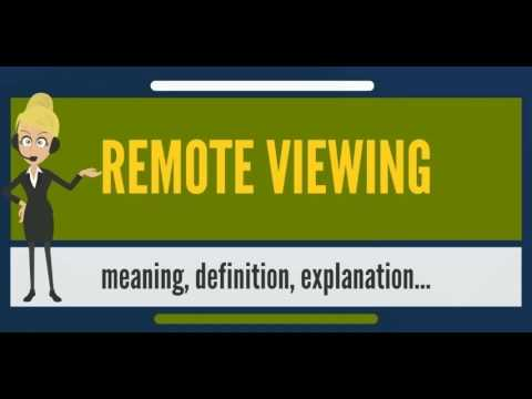 What is REMOTE VIEWING? What does REMOTE VIEWING mean? REMOTE VIEWING meaning & explanation