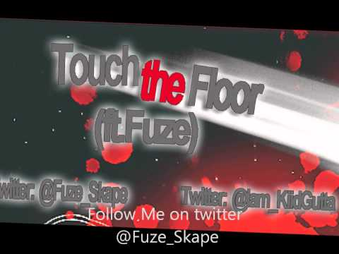 Touch The Floor ft. Fuze