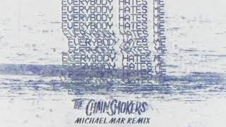 The Chainsmokers   Everybody Hates Me Michael Mar Remix