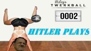 Hitler Plays Miley's Twerk Ball