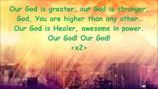 Our God {with lyrics} - //Chris Tomlin, Matt Redman, Jesse Reeves, Jonas Myrin\\