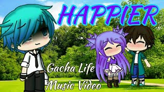 Happier(Marshmello Ft. Bastille) || Gacha Life MV