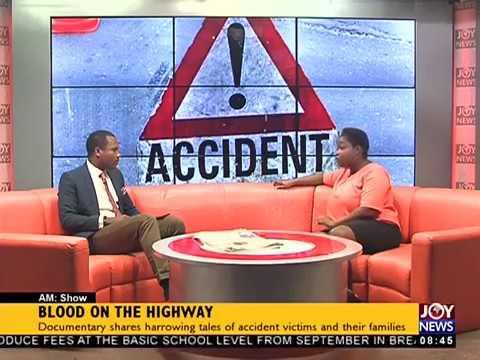Blood on the Highway - AM Show on JoyNews (23-7-18)