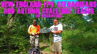 (B-Roll) New England FPV Labor Day Shenanigans + Autumn Challenge Preview (In Description)