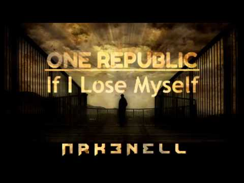 One Republic - If I Lose Myself (Arkenell Remix) Mp3