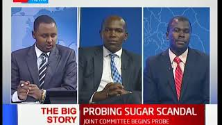 Joint committee begins probe into sugar scandal I The Big Story (Part 1)