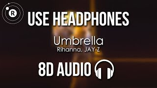 Rihanna, JAY Z   Umbrella (8D AUDIO)