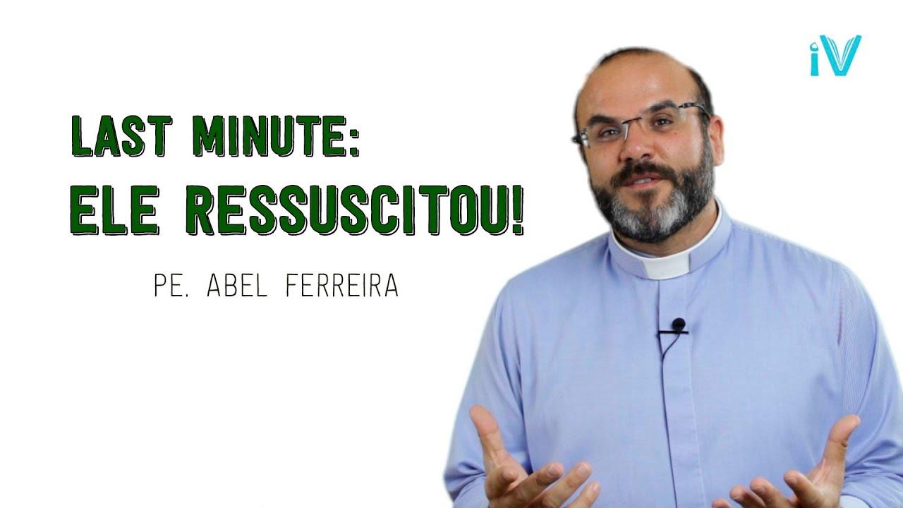 Last Minute: Ele Ressuscitou!