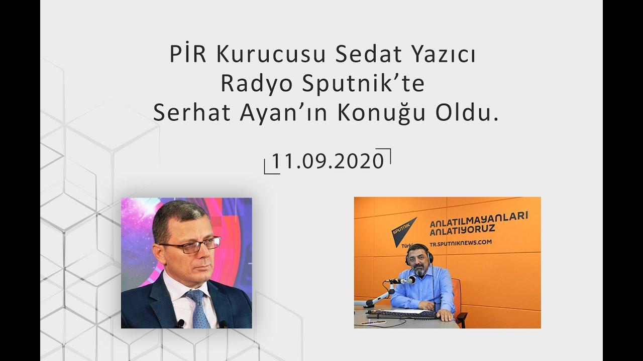 PİR Kurucusu Sedat Yazıcı Radyo Sputnik'te Serhat Ayan'ın Konuğu Oldu