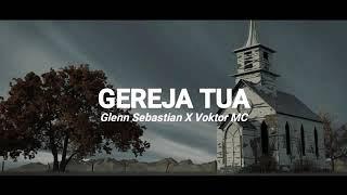 Glenn Sebastian _ Gereja Tua X Voctor Mc (official Lyric)