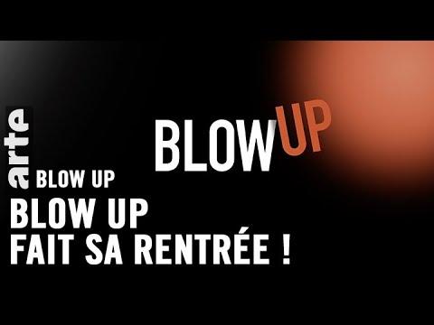 Blow up fait sa rentrée ! - Blow Up - ARTE