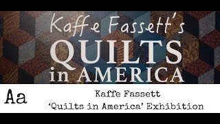 Fabulous Quilt Exhibitions No: 2   Kaffe Fassett  Quilts In America  American Museum, Uk 2019