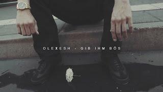 Olexesh   GIB IHM BÖS (produziert Von M3) [Official HD Video]