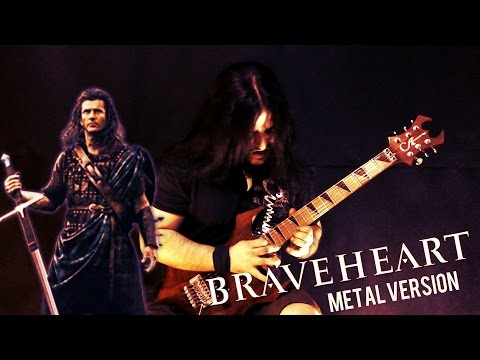 BRAVEHEART - Metal Version