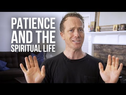 Patience and the Spiritual Life