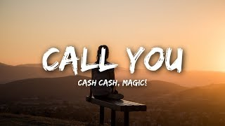 Cash Cash - Call You (Lyrics) feat. Nasri of MAGIC!
