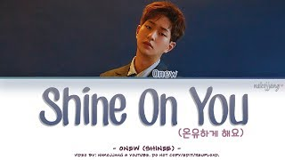 ONEW (온유) – SHINE ON YOU (온유하게 해요) (Color Coded Lyrics EngRomHan가사)