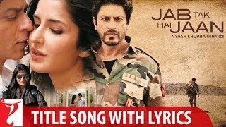 Lyrical | Jab Tak Hai Jaan Title Song with Lyrics   - YouTube
