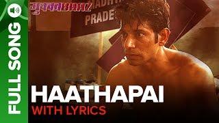 Haathapai - Lyrical Video | Mukkabaaz | Vineet & Zoya