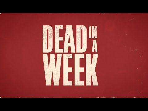 Dead in a Week: Or Your Money Back (Trailer)