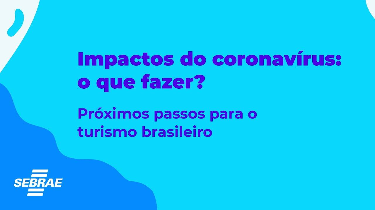 Impactos do coronavírus: Próximos passos para o turismo brasileiro