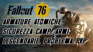 FALLOUT 76 - ARMATURE ATOMICHE, SICUREZZA CAMP, ARMI LEGGENDARIE, PROBLEMA PVP