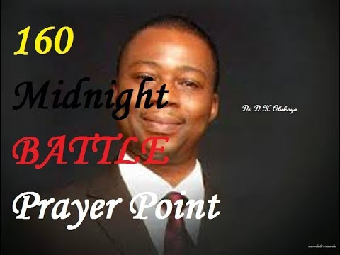 160 MIDNIGHT BATTLE PRAYER POINTS By DR D K OLUKOYA