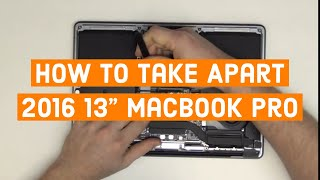 "How to Take Apart the 2016 13"" Macbook Pro A1708"