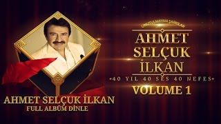 Çeşitli Sanatçılar - Ahmet Selçuk İlkan Unutulmayan Şarkılar Volume 1 Full Dinle