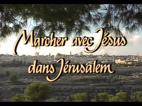 Marcher avec Jésus dans Jérusalem