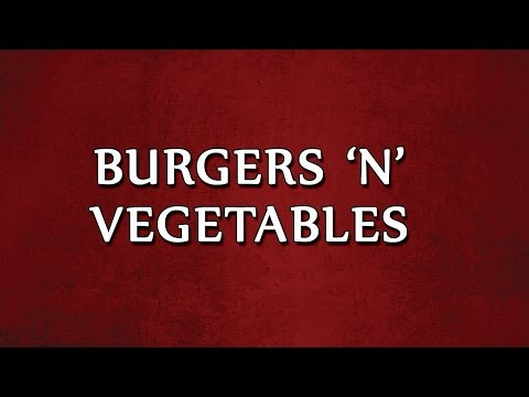 Burgers 'N' Vegetables | RECIPES | EASY TO LEARN