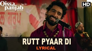 Lyrical: Rutt Pyaar Di | Full Song with Lyrics | Qissa   - YouTube