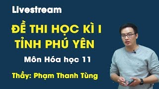 Đề thi học kì I - Tỉnh Phú Yên - hóa học 11 - Thầy giáo Phạm Thanh Tùng