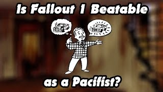 Is Fallout 1 Beatable as a pacifist - Fallout Challenge