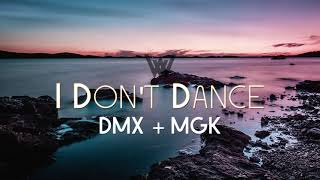 I Don't Dance - DMX + MGK