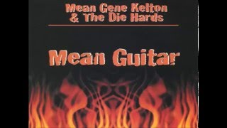 MEAN GENE KELTON & THE DIE HARDS  Even Meaner