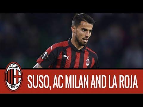 Milan Family - Suso: AC Milan and La Roja