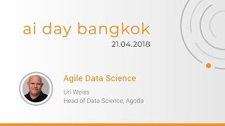 Agile Data Science (AI Day Bangkok 2018)