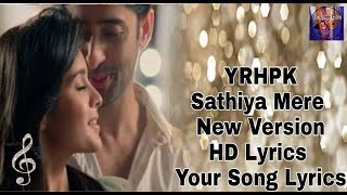 YRHPK ||Sathiya Mere ||New Vershion ||HD Lyrics   - YouTube
