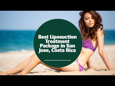Best Liposuction Treatment Package in San Jose, Costa Rica