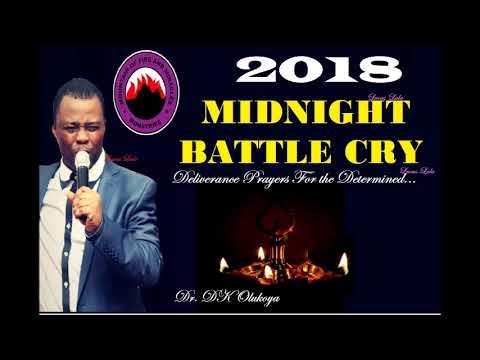 2018 MIDNIGHT BATTLE CRY - DR  DK OLUKOYA