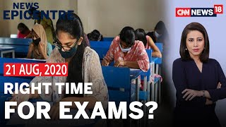 Is This The Right Time To Conduct NEET-JEE Exams ? | News Epicentre With Marya Shakil | CNN News18