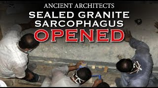 NEWS: Sealed Black Granite Sarcophagus OPENED | Ancient Architects