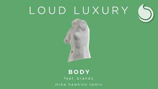 Loud Luxury Ft. brando - Body (Mike Hawkins Remix)