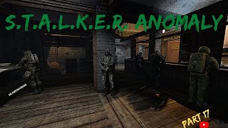 Stalker Anomaly  Gameplay Part 17  - Artifacts -  Bloodsucker and Dogs