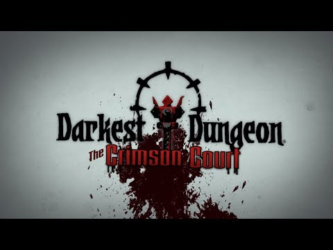 Darkest Dungeon - The Crimson Court - Launch Trailer [OFFICIAL] thumbnail