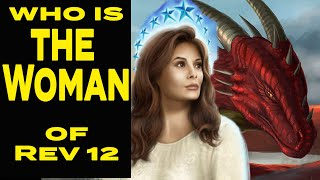 Revelation 12 Explained || The Woman, the Child, and the Dragon