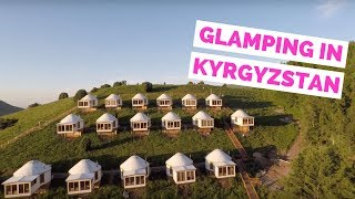 Glamping in Kyrgyzstan | Luxury Yurt Tour